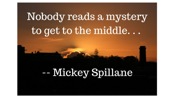 Nobody reads a mystery to get to the middle, Mickey Spillane, Lynette M Burrows